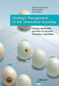 Strategic Management in the Innovation Economy: Strategic Approaches and Tools for Dynamic Innovation Capabilities (repost)
