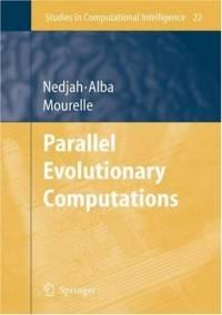 Parallel Evolutionary Computations (Studies in Computational Intelligence)