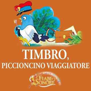 «Timbro, piccioncino viaggiatore» by VITTORIO PALTRINIERI (musiche),SILVERIO PISU (testi)