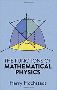 The Functions of Mathematical Physics