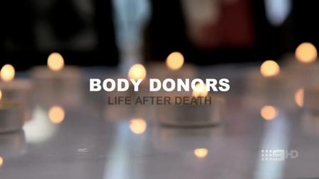 Body Donors - Life After Death (2015)