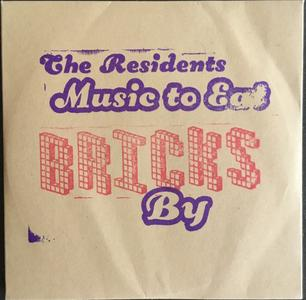 The Residents - Music To Eat Bricks By (2019)
