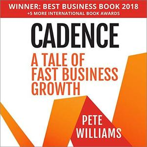 Cadence: A Tale of Fast Business Growth [Audiobook]