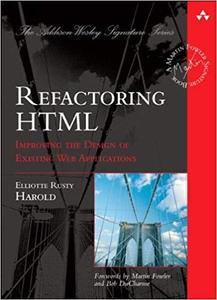 Refactoring HTML: Improving the Design of Existing Web Applications (paperback) (Addison-Wesley Signature Series (Fowler))