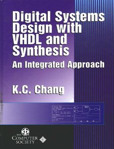 Digital Systems Design with VHDL and Synthesis: An Integrated Approach (Repost)