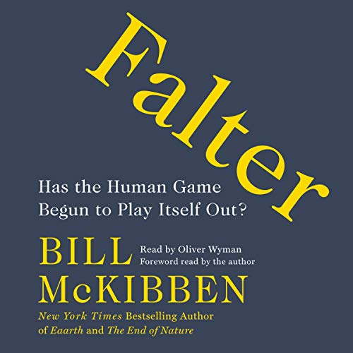 Falter: Has the Human Game Begun to Play Itself Out? [Audiobook]