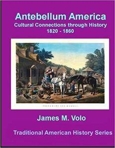 Antebellum America, Cultural Connections through History 1820-1860