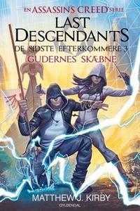 «Assassin's Creed - Last Descendants: De sidste efterkommere (3) - Gudernes skæbne» by Matthew J. Kirby