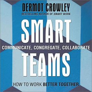Smart Teams: How to Work Better Together [Audiobook]