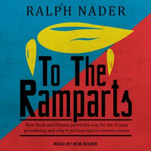 «To the Ramparts» by Ralph Nader