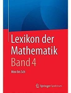 Lexikon der Mathematik: Band 4: Moo bis Sch (Auflage: 2) [Repost]