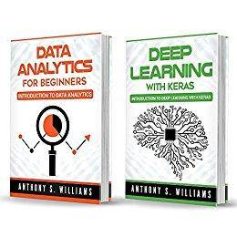 Data Analytics: 2 Manuscripts – Introduction to Data Analytics and Deep Learning with Keras