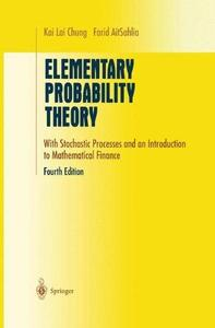 Elementary Probability Theory: With Stochastic Processes and an Introduction to Mathematical Finance (4th edition) [Repost]