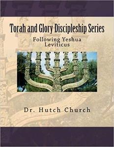 Torah and Glory Discipleship Series: Leviticus/Vayikra