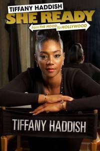 Tiffany Haddish: She Ready! From the Hood to Hollywood (2017)