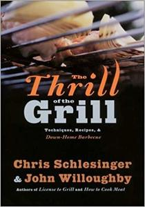 The Thrill of the Grill Techniques, Recipes, & Down Home Barbecue