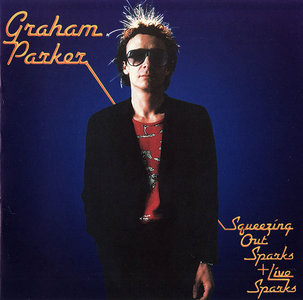 Graham Parker & The Rumour - Squeezing Out Sparks + Live Sparks (1979) 2 LP in 1 CD, 1996 [Re-Up]
