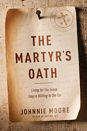 The Martyr's Oath: Living for the Jesus They're Willing to Die For