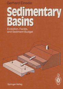 """Sedimentary Basins Evolution, Facies, and Sediment Budget"" by Gerhard Einsele"
