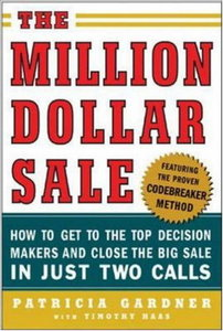 The Million Dollar Sale: How to Get to the Top Decision Makers and Close the Big Sale (repost)