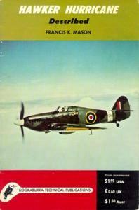 Hawker Hurricane Described (Kookaburra Technical manual. Series 1, no.1) (Repost)