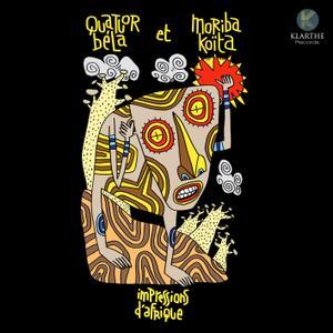 Quatuor Béla & Moriba Koïta - Impressions d'Afrique (2019) [Official Digital Download]