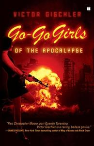 «Go-Go Girls of the Apocalypse» by Victor Gischler