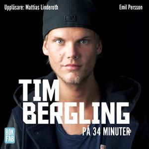 «Tim Bergling på 34 minuter» by Emil Persson