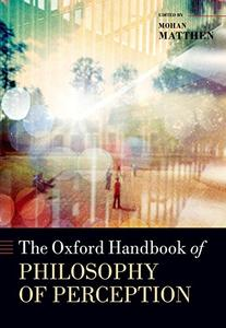 The Oxford Handbook of Philosophy of Perception (Repost)