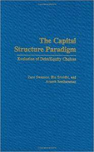The Capital Structure Paradigm: Evolution of Debt/Equity Choices (Repost)