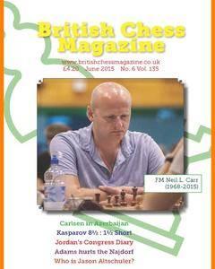 British Chess Magazine • Volume 135 • June 2015
