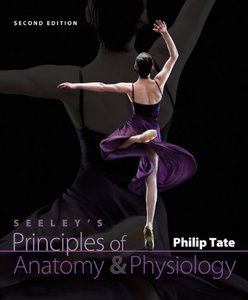 Seeley's Principles of Anatomy and Physiology, 2 edition (repost)