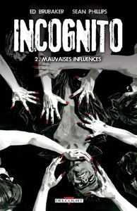 Incognito - Tome 2 - Mauvaises Influences