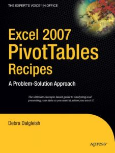 Excel 2007 PivotTables Recipes: A Problem-Solution Approach