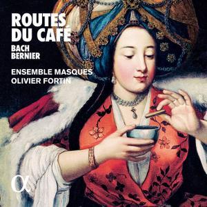 Ensemble Masques & Olivier Fortin - Bach & Bernier Routes du café (2019) [Official Digital Download 24/96]