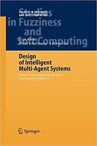 Design of Intelligent Multi-Agent Systems: Human-Centredness, Architectures, Learning and Adaptation