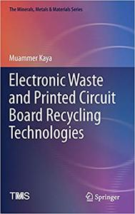 Electronic Waste and Printed Circuit Board Recycling Technologies (repost)