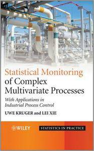 Advances in Statistical Monitoring of Complex Multivariate Processes: With Applications in Industrial Process Control (repost)