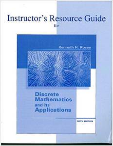 Discrete Mathematics and Its Applications Instructor Resource Guide