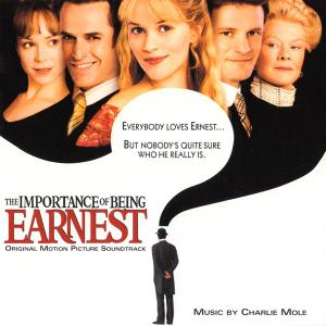 Charlie Mole - The Importance of Being Earnest (Original Motion Picture Score) [2002]