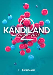 Big Fish Audio Kandiland 2 EDM Construction Kits MULTiFORMAT