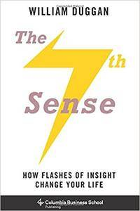 The Seventh Sense: How Flashes of Insight Change Your Life (Repost)