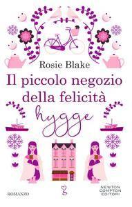 Rosie Blake - Il piccolo negozio della felicità