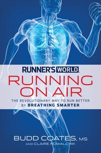 «Runner's World Running on Air» by Claire Kowalchik,Budd Coates