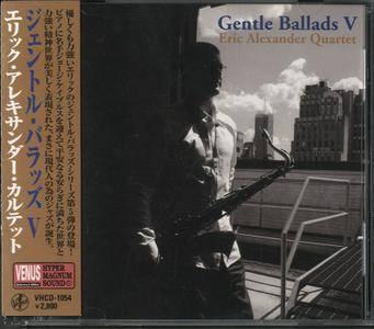 Eric Alexander Quartet - Gentle Ballads V (2011)