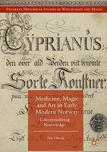 Medicine, Magic and Art in Early Modern Norway: Conceptualizing Knowledge