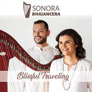 Sonora Bhajancera & Leonel Aguilar - Blissful Traveling (2019)