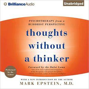 Thoughts Without a Thinker: Psychotherapy from a Buddhist Perspective [Audiobook]