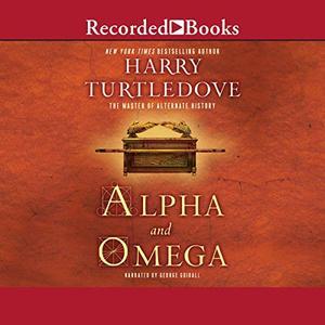 Alpha and Omega [Audiobook]