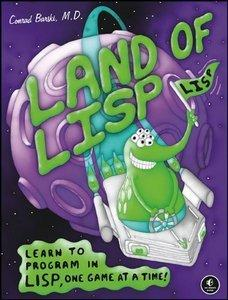 Land of Lisp: Learn to Program in Lisp, One Game at a Time! (repost)